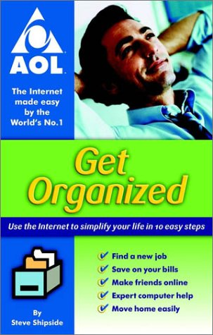9781841121758: Get Organized!: Using the Internet to simplify your life in 10 easy steps (AOL)