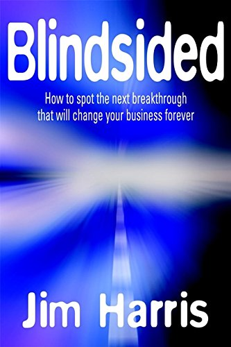 9781841122427: Blindsided: How to Spot the Next Breakthrough That Will Change Your Business