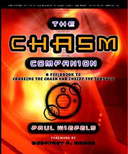 9781841124681: The Chasm Companion: A Field Guide to Crossing the Chasm and Inside the Tornado (Revised)