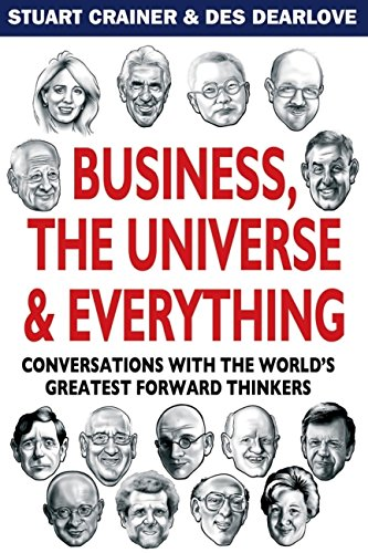 9781841125626: Business, The Universe and Everything: Conversations with the World's Greatest Management Thinkers