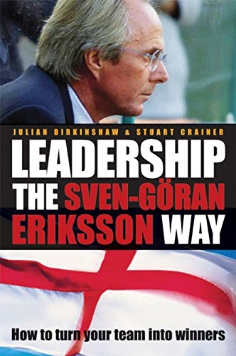 9781841125893: Leadership the Sven-Goran Eriksson Way: How to Turn Your Team into Winners