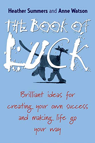 9781841126357: The Book of Luck: Brilliant Ideas for Creating Your Own Success and Making Life Go Your Way