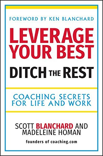 9781841126432: Leverage Your Best, Ditch the Rest - Coaching Secrets for Life and Work