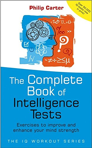 9781841126531: The Complete Book of Intelligence Tests: 500 Exercises to Improve, Upgrade and Enhance Your Mind Strength