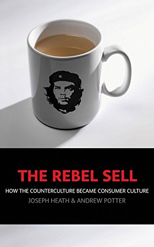 9781841126548: THE REBEL SELL: Why the Culture Can't Be Jammed.