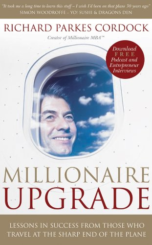 9781841127033: Millionaire Upgrade: Lessons in Success from Those Who Travel at the Sharp End of the Plane