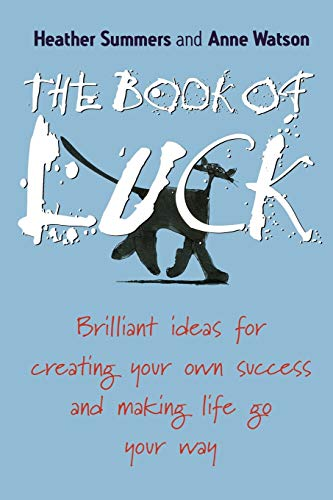 9781841127101: The Book of Luck: Brilliant Ideas for Creating Your Own Success and Making Life Go Your Way