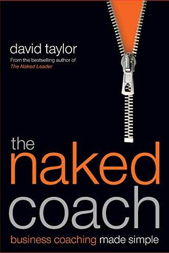 9781841127569: The Naked Coach: Business Coaching Made Simple