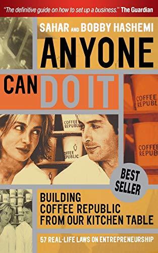 Anyone Can Do It: Building Coffee Republic: Sahar Hashemi