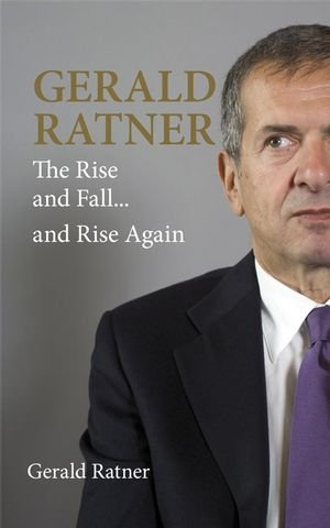 9781841127866: Gerald Ratner: The Rise and Fall and Rise Again