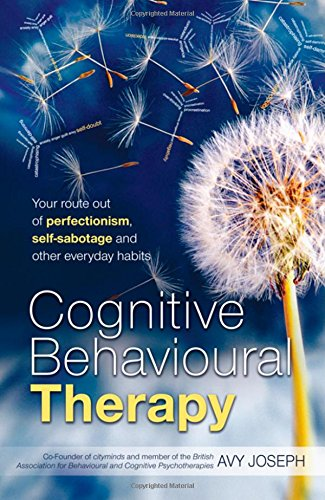 9781841128009: Cognitive Behavioural Therapy: Your Route Out of Perfectionism, Self-Sabotage and Other Everyday Habits
