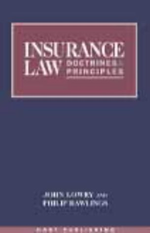 Insurance Law: Doctrines and Principles: Rawlings, Philip, Lowry,