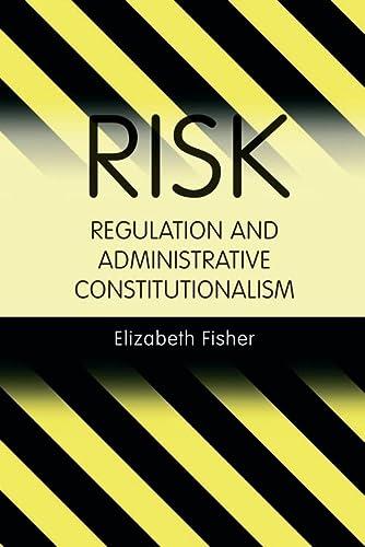 9781841130330: Risk Regulation and Administrative Constitutionalism