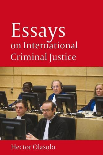 Essays on International Criminal Justice.: Olasolo, Héctor