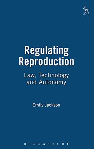 9781841130545: Regulating Reproduction: Law, Technology and Autonomy