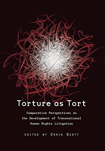 9781841130606: Torture as Tort: Comparative Perspectives on the Development of Transnational Tort Litigation