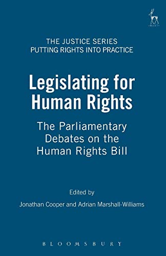 Legislating for Human Rights - Parliamentary Debate on the Human Rights Bill: Cooper, Jonathan