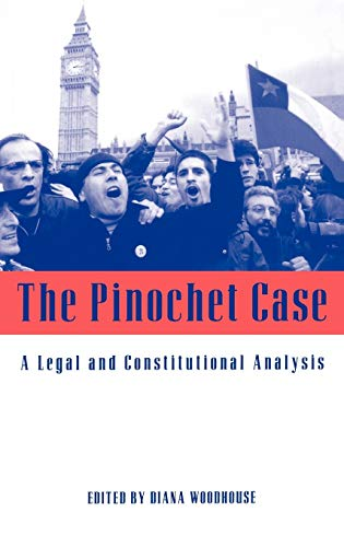 9781841131023: The Pinochet Case: A Legal and Constitutional Analysis