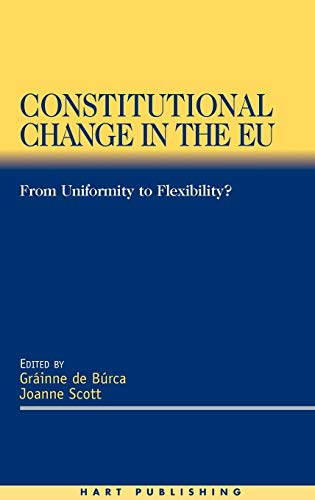 9781841131030: Constitutional Change in the EU: From Uniformity to Flexibility
