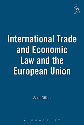 International Trade and Economic Law and the European Union (Paperback): Sara Dillon