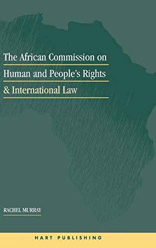 The African Commission on Human and Peoples' Rights and International Law: Murray, Rachel
