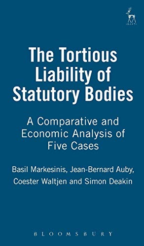 Tortious Liability of Statutory Bodies: A Comparative Look at 5 Cases (9781841131245) by D. Coester-Waltjen; Basil S. Markesinis; Jean-Bernard Auby