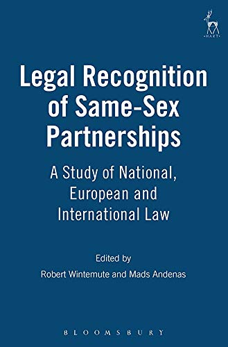 9781841131382: Legal Recognition of Same-Sex Partnerships: A Study of National, European and International Law