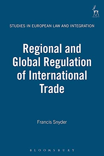 9781841132181: Regional and Global Regulation of International Trade (Studies in European Law and Integration)