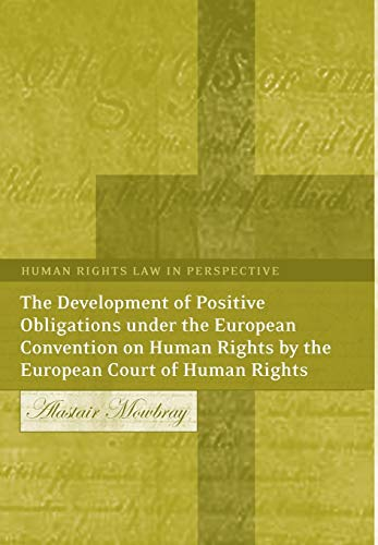 9781841132617: The Development of Positive Obligations under the European Convention on Human Rights by the European Court of Human Rights (Human Rights Law in Perspective)