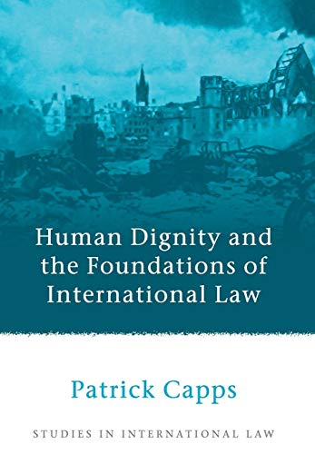 9781841133577: Human Dignity and the Foundations of International Law (Studies in International Law)