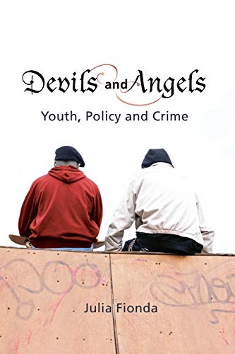 9781841133744: Devils and Angels: Youth, Policy and Crime