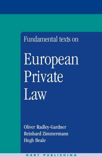 Fundamental Texts on European Private Law: Oliver Radley-Gardner; Hugh