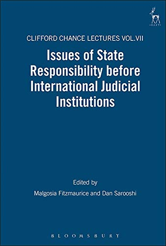 9781841133898: Issues of State Responsibility before International Judicial Institutions: The Clifford Chance Lectures: Volume 7