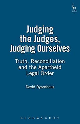 9781841134031: Judging the Judges, Judging Ourselves: Truth, Reconciliation and the Apartheid Legal Order