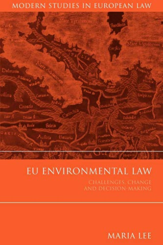 9781841134109: EU Environmental Law: Challenges, Change and Decision-Making (Modern Studies in European Law)
