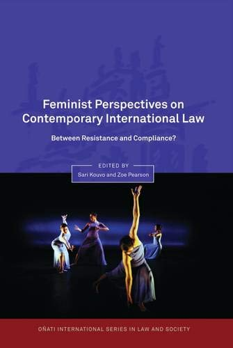 9781841134284: Feminist Perspectives on Contemporary International Law: Between Resistance and Compliance? (Onati International Series in Law and Society)