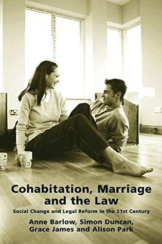 Cohabitation, Marriage and the Law - Social Change and Legal Reform in the 21st Century: Duncan, ...