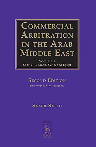 Commercial Arbitration in the Arab Middle East: Shari a, Syria, Lebanon, and Egypt (Hardback): ...