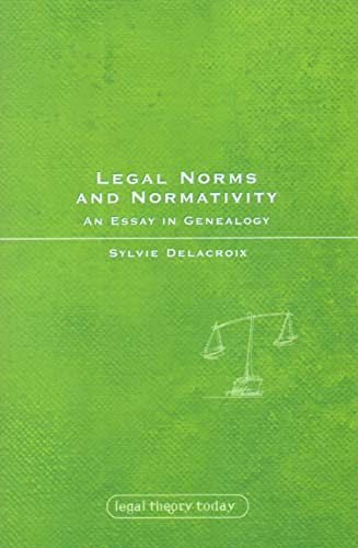 9781841134550: Legal Norms and Normativity: An Essay in Genealogy (Legal Theory Today)