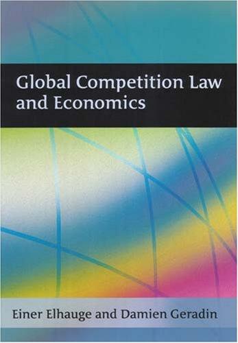Global Competition Law and Economics - Einer Elhauge, Damien Geradin