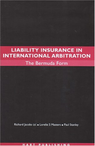 Liability Insurance in International Arbitration: The Bermuda Form: Paul Stanley