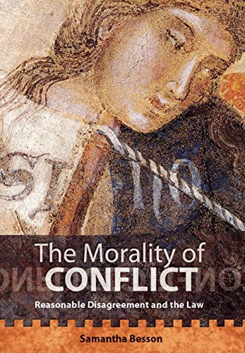 9781841134925: The Morality of Conflict: Reasonable Disagreement and the Law