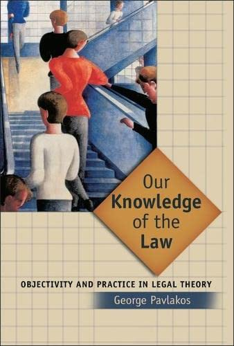 9781841135038: Our Knowledge of the Law: Objectivity and Practice in Legal Theory