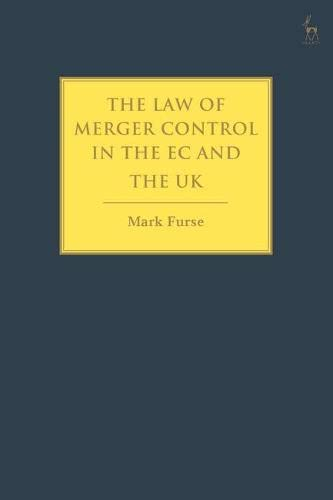 The Law of Merger Control in the EC and the UK (Paperback): Mark Furse