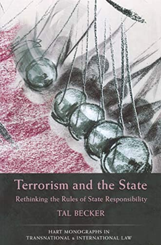 9781841136066: Terrorism and the State: Rethinking the Rules of State Responsibility (Hart Monographs in Transnational and International Law)