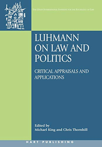9781841136233: Luhmann on Law and Politics: Critical Appraisals and Applications (Onati International Series in Law and Society)
