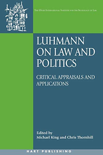 9781841136240: Luhmann on Law and Politics: Critical Appraisals and Applications (Onati International Series in Law and Society)