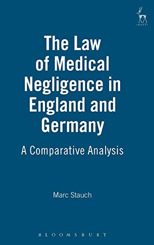 9781841136462: Law of Medical Negligence in England and Germany: A Comparative Analysis