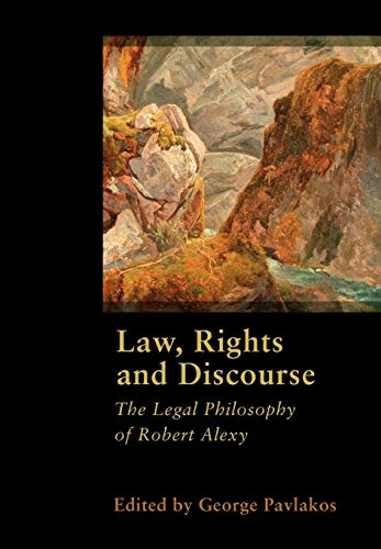 9781841136769: Law, Rights and Discourse: The Legal Philosophy of Robert Alexy