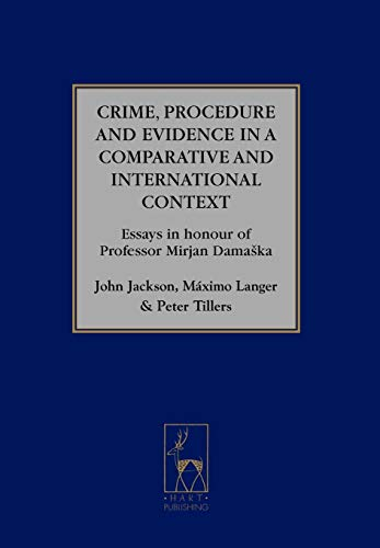 9781841136820: Crime, Procedure and Evidence in a Comparative and International Context: Essays in Honour of Professor Mirjan Damaska (Studies in International and Comparative Criminal Law)